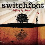 SWITCHFOOT : Nothing Is Sound