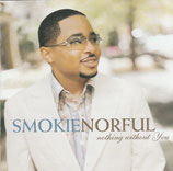 Smokie Norful - Nothing Without You