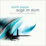 Martin Pepper - Auge im Sturm (Seine schönsten Lobpreissongs - 2-CD)