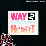 Acceptance of Life - Way 2 Your Heart