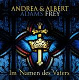 Andrea Adams-Frey & Albert Frey : Im Namen des Vaters