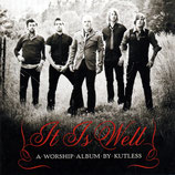 KUTLESS - It Is Well : A Worship Album by KUTLESS