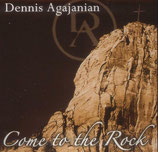 Dennis Agajanian - Come To The Rock