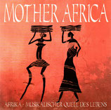 MOTHER AFRICA (Afrika - Musikalischer Quell des Lebens)