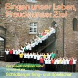 Schildberger Sing-und Spielschar - Singen unser Leben, Freude unser Ziel : Eine Auswahl moderner Lieder