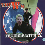 THE W'S : Trouble With X