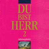 Du bist Herr 2 - Anbetungslieder CD 1