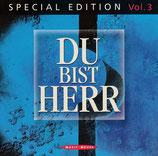 Du bist Herr - Special Edition Vol.3