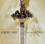 Albert Frey - Für den König (Playback)