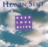 Heaven Sent - Keep Love Alive
