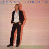 Denny Correll - How will they know
