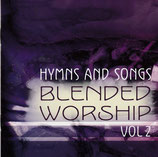 Hymns And Songs BLENDED WORSHIP Vol 2