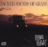 Sacred Sounds Of Grass - Eternal Highway