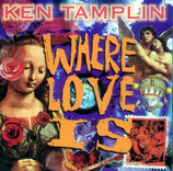 Ken Tamplin - Where Love Is