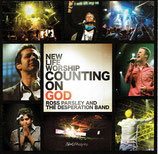 Ross Parsley And THE DESPERATION BAND : New Life Worship - Counting On God