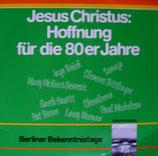 Jesus Christus: Hoffnung für die 80er Jahre - Berliner Bekenntnistage Olympiastadion