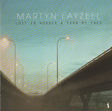 Martyn Layzell - Lost In Wonder & Turn My Face 2-CD
