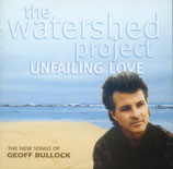 Unfailing Love - The New Songs of Geoff Bullock