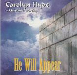 Carolyn Hyde - He Will Appear