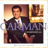 Carman - I Surrender All (30 Classic Hymns)