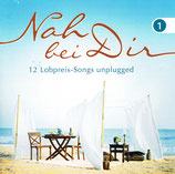 Nah bei Dir : 12 Lobpreis-Songs unplugged