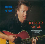 John Perry - The Story so far