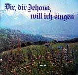 Hanni Rafflenbeul - Dir, dir Jehova, will ich singen