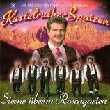 Kastelruther Spatzen - Sterne über'm Rosengarten