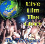 The McGregors - Give Him The Glory