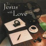 René Piet - To Jesus with Love (Charisma Nederland)