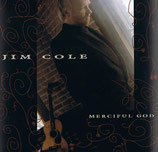 Jim Cole - Merciful God -