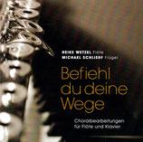 Heike Wetzel (Flöte) & Michael Schlierf (Flügel) - Befiehl du deine Wege (Choralbearbeitungen)