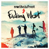 SWITCHFOOT : Fading West