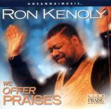 Ron Kenoly - We Offer Praises