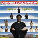 Ladysmith Black Mambazo - Ezulwini Siyakhona
