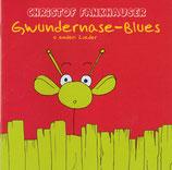 Christof Fankhauser - Gwundernase-Blues