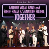 Gaither Vocal Band - Together with Ernie Haase & Signature Sound-
