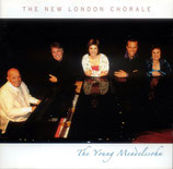 The New London Chorale - The Young Mendelssohn
