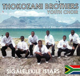 THOKOZANI BROTHERS YOUTH CHOIR - Sigalelekile Istars