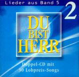 Du bist Herr - Lieder aus Band 5, Vol.2 (2-CD)