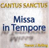 Cantus Sanctus - Missa in Tempore - Trevor J.Roling