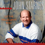 John Starnes - Let The Hallelujahs Roll