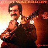 Greg Waybright - Ein neues Lied