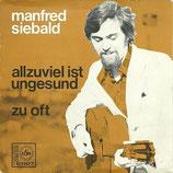 Manfred Siebald - Allzuviel ist ungesund