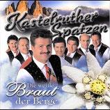 Kastelruther Spatzen - Die weisse Braut der Berge