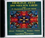 Pater Raimund Kreidl - Heilige Zeit im neuen Lied + Freude aus Seiner Hand (CD-R)