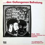 ... den Gefangenen Befreiung - Baltruweit-Musikgruppe (Musik-Bilder und Sprechszenen aus Südafrika) (LP mit Liederheft und Dias)