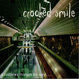 CROOKED SMILE - A Million Things To Say...