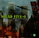 SQUAD FIVE O - Bombs Over Broadway