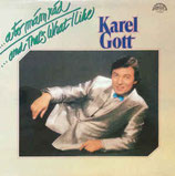 Karel Gott - A To Mam Rad ... and That's What I Like